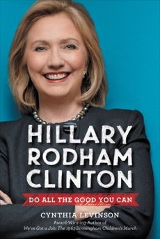 Hillary Rodham Clinton: Do All the Good You Can, Levinson, Cynthia
