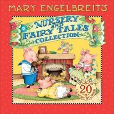 Mary Engelbreit's Nursery and Fairy Tales Collection: A Treasury of Children's Classics, Engelbreit, Mary