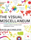 The Visual Miscellaneum: A Colorful Guide to the World's Most Consequential Trivia, McCandless, David