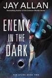 Enemy in the Dark: Far Stars Book Two, Allan, Jay