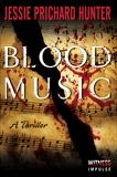 Blood Music: A Thriller, Hunter, Jessie Prichard