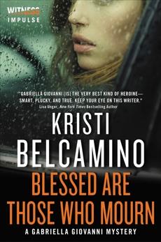 Blessed are Those Who Mourn: A Gabriella Giovanni Mystery, Belcamino, Kristi