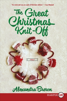 The Great Christmas Knit-Off: A Novel, Brown, Alexandra