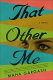 That Other Me: A Novel, Gargash, Maha