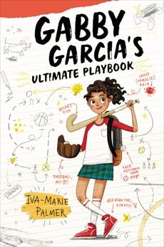 Gabby Garcia's Ultimate Playbook, Palmer, Iva-Marie