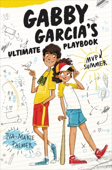 Gabby Garcia's Ultimate Playbook #2: MVP Summer, Palmer, Iva-Marie