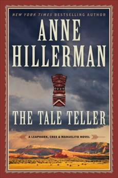 The Tale Teller: A Leaphorn, Chee & Manuelito Novel, Hillerman, Anne