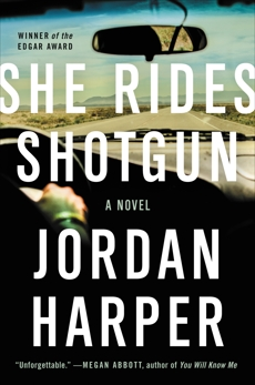 She Rides Shotgun: A Novel, Harper, Jordan