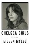 Chelsea Girls: A Novel, Myles, Eileen