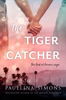 The Tiger Catcher: The End of Forever Saga, Simons, Paullina