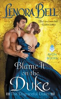 Blame It on the Duke: The Disgraceful Dukes, Bell, Lenora