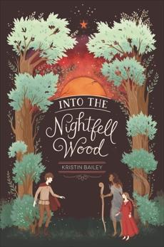 Into the Nightfell Wood, Bailey, Kristin