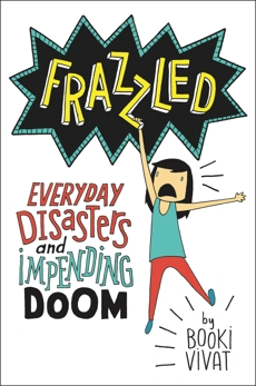 Frazzled: Everyday Disasters and Impending Doom, Vivat, Booki