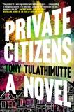 Private Citizens: A Novel, Tulathimutte, Tony