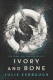 Ivory and Bone, Eshbaugh, Julie