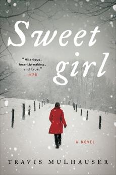 Sweetgirl: A Novel, Mulhauser, Travis