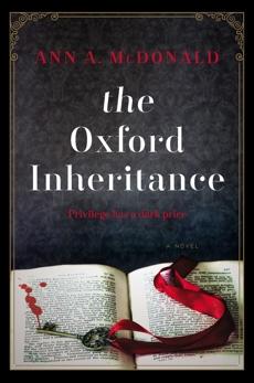 The Oxford Inheritance: A Novel, McDonald, Ann A.