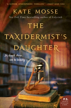 The Taxidermist's Daughter: A Novel, Mosse, Kate