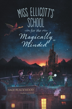 Miss Ellicott's School for the Magically Minded, Blackwood, Sage