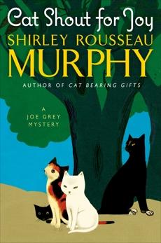 Cat Shout for Joy: A Joe Grey Mystery, Murphy, Shirley Rousseau