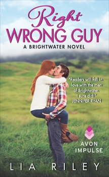Right Wrong Guy: A Brightwater Novel, Riley, Lia