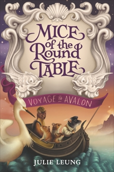 Mice of the Round Table #2: Voyage to Avalon, Leung, Julie