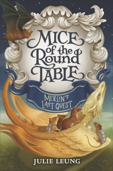 Mice of the Round Table #3: Merlin's Last Quest, Leung, Julie