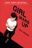 Girl Mans Up, Girard, M. E.