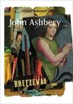 Breezeway: New Poems, Ashbery, John