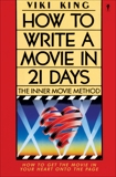 How to Write a Movie in 21 Days: The Inner Movie Method, King, Viki