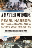 A Matter of Honor: Pearl Harbor: Betrayal, Blame, and a Family's Quest for Justice, Summers, Anthony & Swan, Robbyn