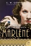Marlene: A Novel, Gortner, C. W.