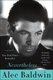 Nevertheless: A Memoir, Baldwin, Alec