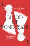 Blood of Wonderland, Oakes, Colleen