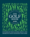 The Golf Book: Twenty Years of the Players, Shots, and Moments That Changed the Game, Millard, Chris