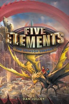 Five Elements #3: The Crimson Serpent, Jolley, Dan