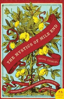 The Mystics of Mile End: A Novel, Samuel, Sigal
