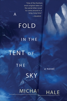 A Fold in the Tent of the Sky: A Novel, Hale, Michael