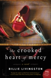 The Crooked Heart of Mercy: A Novel, Livingston, Billie