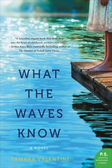 What the Waves Know: A Novel, Valentine, Tamara
