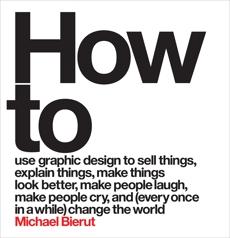 How to, Bierut, Michael
