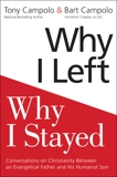 Why I Left, Why I Stayed: Conversations on Christianity Between an Evangelical Father and His Humanist Son, Campolo, Tony & Campolo, Bart