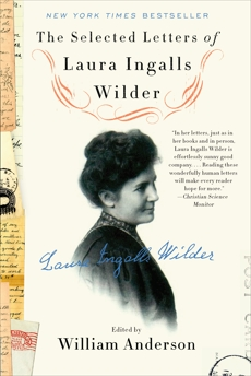 The Selected Letters of Laura Ingalls Wilder, Anderson, William & Wilder, Laura Ingalls & Anderson, William