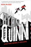 Ryan Quinn and the Rebel's Escape, McGee, Ron