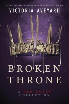Broken Throne: A Red Queen Collection, Aveyard, Victoria