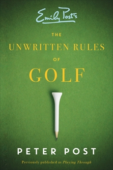 Unwritten Rules of Golf, Post, Peter