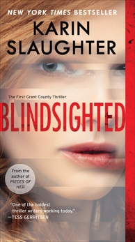 Blindsighted: The First Grant County Thriller, Slaughter, Karin