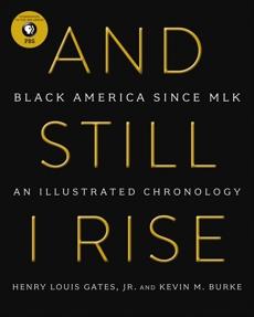 And Still I Rise: Black America Since MLK, Burke, Kevin M. & Gates, Henry L.