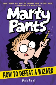 Marty Pants #3: How to Defeat a Wizard, Parisi, Mark