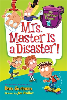 My Weirdest School #8: Mrs. Master Is a Disaster!, Gutman, Dan